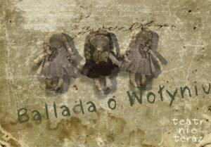 Teatr Nie Teraz: Ballada o Wołyniu